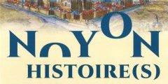 NOYON, HISTOIRE(S) ET HORIZONS.
